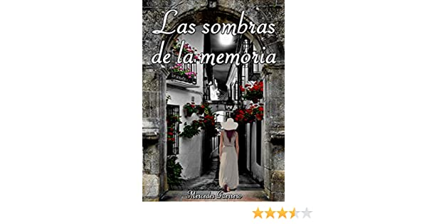 LAS SOMBRAS DE LA MEMORIA (Spanish Edition) - Kindle edition by Mercedes Guerrero. Literature & Fiction Kindle eBooks @ Amazon.com.