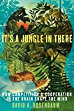 It's a Jungle in There, David A. Rosenbaum, 0199829772