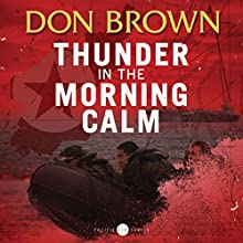 Thunder in the Morning Calm: Pacific Rim Series, Book 1 Audiobook by Don Brown Narrated by Dick Hill