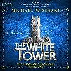 The White Tower: The Aldoran Chronicles, Book 1 Hörbuch von Michael Wisehart Gesprochen von: Tim Gerard Reynolds