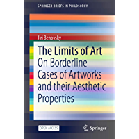 The Limits of Art: On Borderline Cases of Artworks and their Aesthetic Properties (SpringerBriefs in Philosophy…