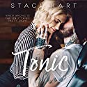 Tonic Hörbuch von Staci Hart Gesprochen von: Jason Clarke, Kirsten Leigh