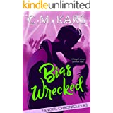 Bias Wrecked: A sweet k-pop second chance romance (The Fangirl Chronicles Book 3)