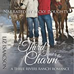Third Time's the Charm: Three Rivers Ranch Romance, Book 2 | Liz Isaacson