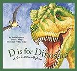 D is for Dinosaur: A Prehistoric Alphabet (Science Alphabet)