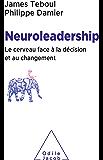 Neuroleadership: Le cerveau face à la décision et au changement (OJ.SCIENCES)