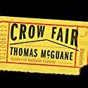 Crow Fair: Stories Audiobook by Thomas McGuane Narrated by Roger Wayne