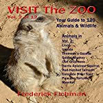 Visit the Zoo: Volume Two | Frederick Fichman