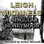 A Singular Honeymoon | Leigh Michaels