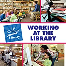 Working at the Library (21st Century Junior Library: Careers)