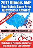 2017 Illinois AMP Real Estate Exam Prep Questions and Answers: Study Guide to Passing the Salesperson Real Estate License Exam Effortlessly