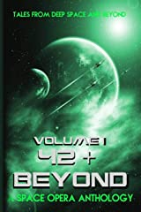 42 & Beyond: A Space Opera Anthology Paperback