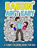 Best Books For Expecting Dads - Daddin' Ain't Easy: A Funny Coloring Book Review
