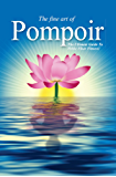 Pompoir - The Ultimate Guide To Pelvic Floor Fitness: Better than Kegel! Pompoir is Pelvic Exercises That Works! (English Edition)