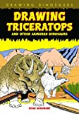 Drawing Triceratops and Other Armored Dinosaurs, Steve Beaumont, 1615319069