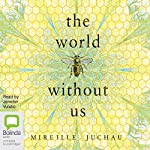 The World Without Us | Mireille Juchau