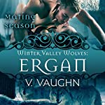 Ergan: Winter Valley Wolves, Book 5 | V. Vaughn,Mating Season Collection