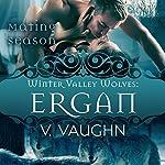 Ergan: Winter Valley Wolves, Book 5 | Mating Season Collection,V. Vaughn