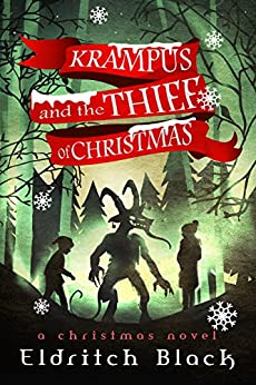 Krampus and The Thief of Christmas: A Christmas Novel by [Black, Eldritch]