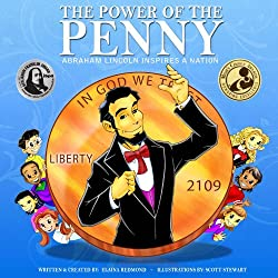 The Power Of The Penny: Abraham Lincoln Inspires a Nation