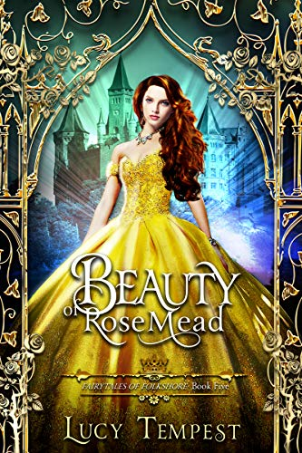Beauty of Rosemead: A Retelling of Beauty and the Beast (Fairytales of Folkshore Book 5) by [Tempest, Lucy]
