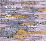 Grisey: Solo pour deux Anubis-Nout / Stele / Charme / Tempus ex machina (2006-04-25)