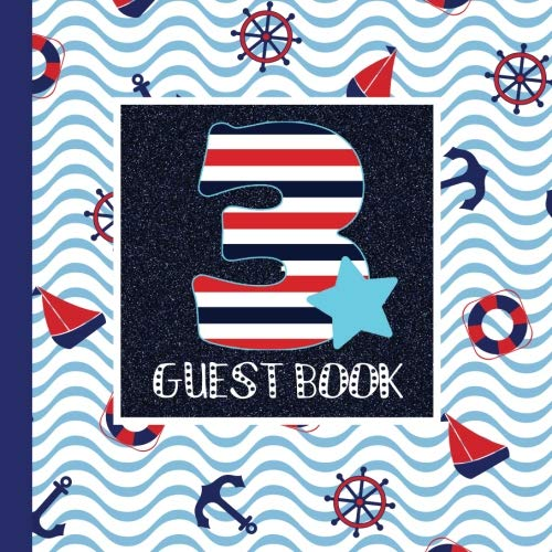 Guest Book: Nautical 3rd Birthday Party Guest Book Includes Gift Tracker and Picture Pages to Create a Lasting Keepsake to Treasure Forever (Nautical ... Theme Party Supplies) (Volume 1) ()