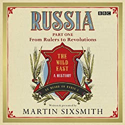 Russia: Part One: From Rulers to Revolutions