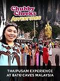 Clip: Chubby Cheeks Adventures - Thaipusam Experience at Batu Caves Malaysia