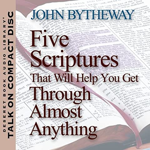 Five Scriptures That Will Help You Get Through Almost Anything (John Bytheway Audio)