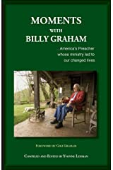 Moments with Billy Graham: America's Preacher whose ministry led to our changed lives (Divine Moments) Paperback