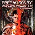 Freemasonry and the Knights Templar: Legacy of Secrecy Radio/TV Program by O. H. Krill Narrated by O. H. Krill