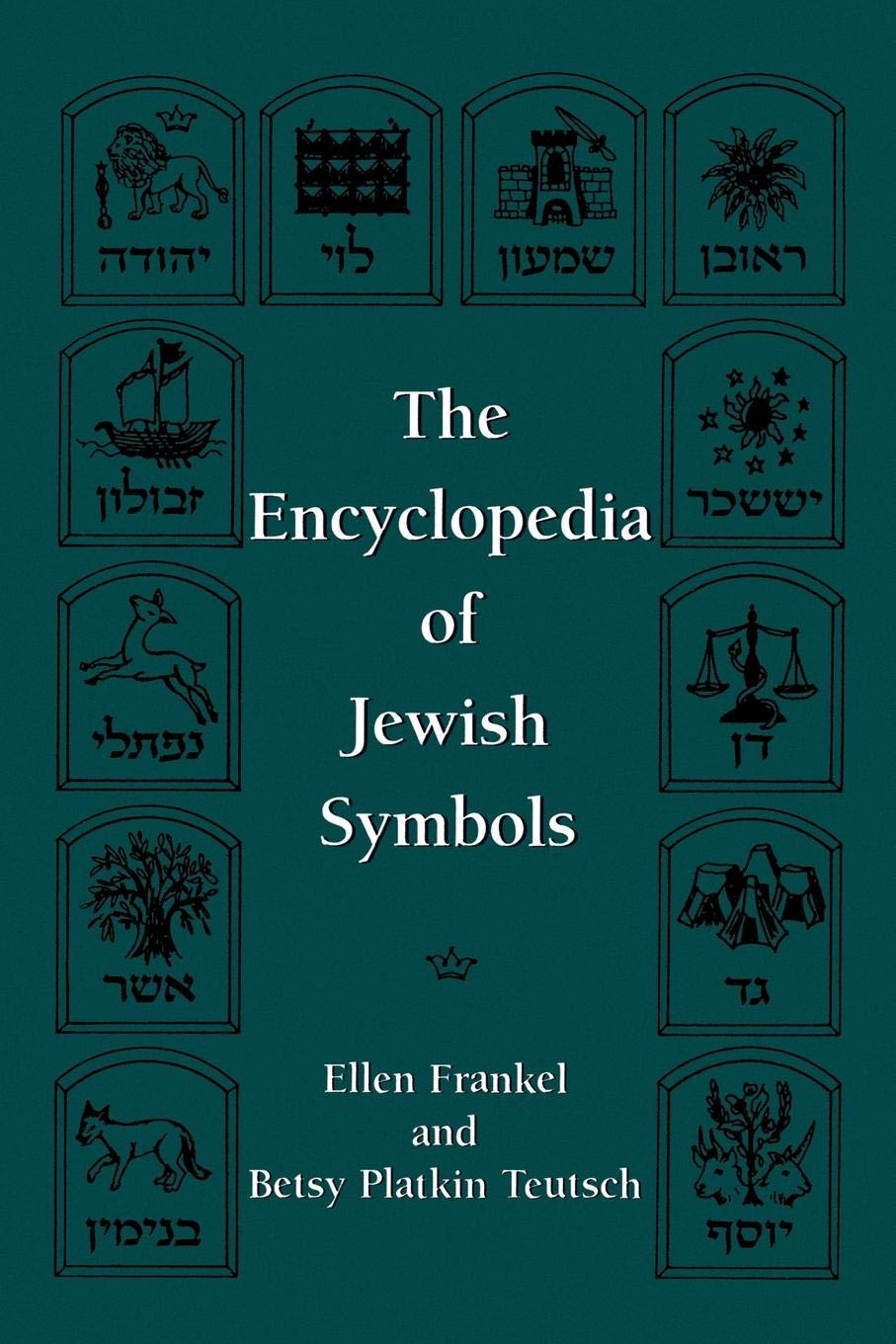 The Encyclopedia Of Jewish Symbols Ellen Frankel Betsy Platkin