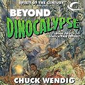 Beyond Dinocalypse | Chuck Wendig