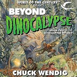 Beyond Dinocalypse