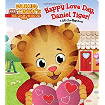 Superb Happy Love Day, Daniel Tiger!: A Lift The Flap Book (