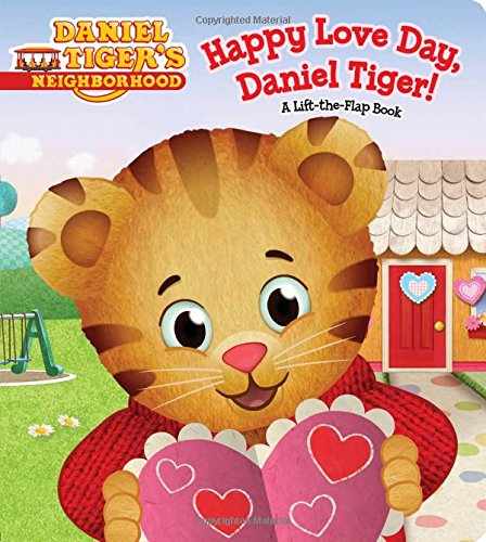 Happy Love Day, Daniel Tiger!: A Lift-the-Flap Book (Daniel Tiger's Neighborhood)
