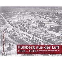 Dulsberg aus der Luft 1922-1942: Mit Eckdaten zum einstigen Barmbeker Grenzland seit 1365