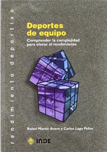 Descargar Libro Deportes De Equipo: Comprender La Complejidad Para Elevar El Rendimiento Rafael Martín Acero