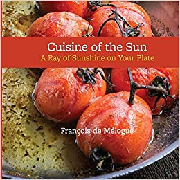 Cuisine Of The Sun A Ray Of Sunshine On Your Plate Francois De