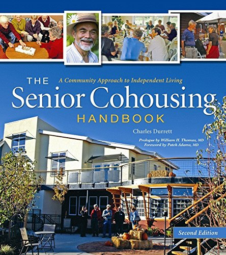 The Senior Cohousing Handbook: A Community Approach to Independent Living, 2nd Edition - Housing Design Handbook