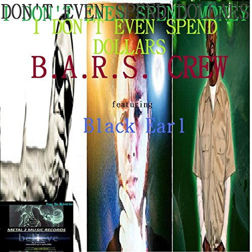 I Don't Even Spend Dollars [Explicit]