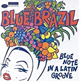 Blue Brazil Vol.1 - Blue Note In A Latin Groove by Various Artists (1994-07-07)