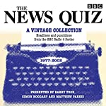 The News Quiz: A Vintage Collection: Headlines and punchlines from the BBC Radio 4 series |  BBC Radio Comedy