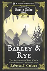 Barley and Rye: The Adventure of Lost Castle, Season One (a the Realm Where Faerie Tales Dwell Series) Kindle Edition