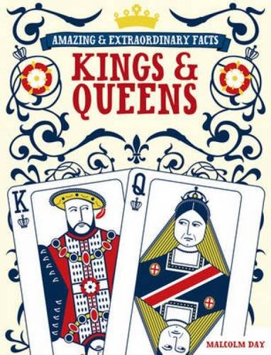 Kings and Queens (Amazing and Extraordinary Facts)