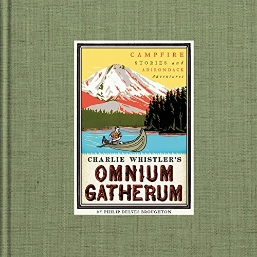 Charlie Whistler's Omnium Gatherum: Campfire Stories and Adirondack Adventures by Harper (Image #3)
