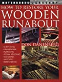 How to Restore Your Wooden Runabout (Motorbooks Workshop) by Don Danenberg (2003-03-10)