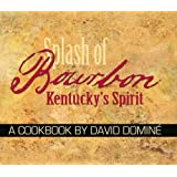 Splash of Bourbon: Kentucky's Spirit: A Cookbook