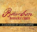 Splash of Bourbon: Kentucky's Spirit: A Cookbook